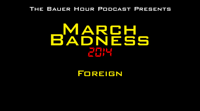 March Badness 2014: Foreign