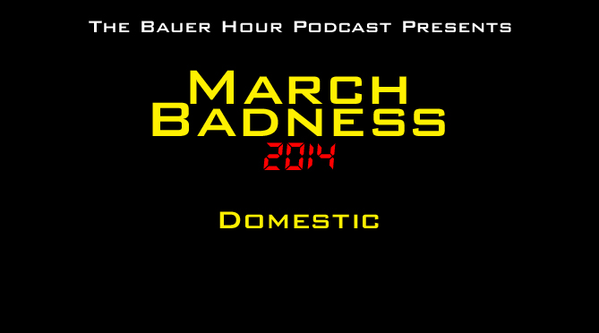 March Badness 2014: Domestic