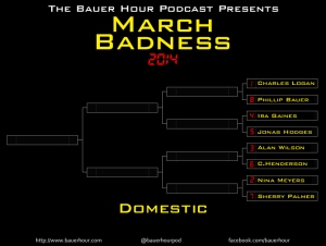 The Bauer Hour Presents: March Badness 2014 (Domestic)