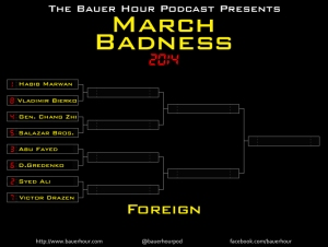 The Bauer Hour Presents: March Badness 2014 (Foreign)